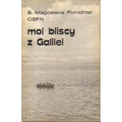 Magdalena Ponichter MOI BLISCY Z GALILEI [antykwariat]