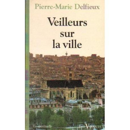 Pierre-Marie Delfieux VEILLEURS SUR LA VILLE [antykwariat]