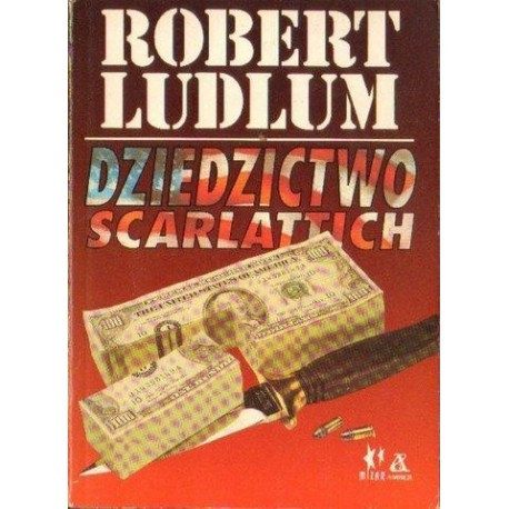 Robert Ludlum DZIEDZICTWO SCARLATTICH [antykwariat]