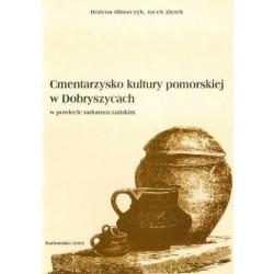 Bożena Błaszczyk, Jacek Ziętek CMENTARZYSKO KULTURY POMORSKIEJ W DOBRYSZYCACH W POWIECIE RADOMSZCZAŃSKIM