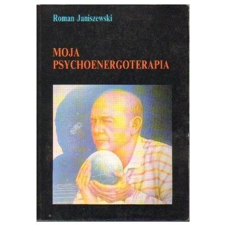 MOJA PSYCHOENERGOTERAPIA Roman Janiszewski [antywariat]