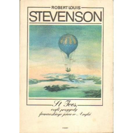 Robert L. Stevenson ST IVES, CZYLI PRZYGODY FRANCUSKIEGO JEŃCA W ANGLII [antykwariat]
