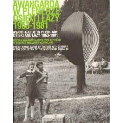 AWANGARDA W PLENERZE: OSIEKI I ŁAZY 1963-1981. POLSKA AWANGARDA II POŁOWY XX WIEKU W KOLEKCJI MUZEUM W KOSZALINIE