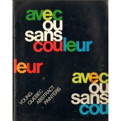 AVEC OU SANS COULEUR. YOUNG QUEBEC ABSTRACT PAINTERS [antykwariat]
