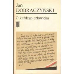 Jan Dobraczyński O KAŻDEGO CZŁOWIEKA [antykwariat]