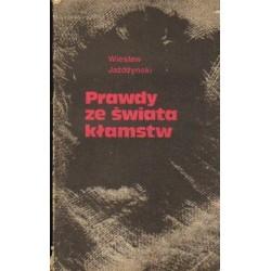 Wiesław Jażdżyński PRAWDY ZE ŚWIATA KŁAMSTW [antykwariat]