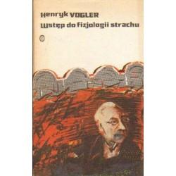 Henryk Vogler WSTĘP DO FIZJOLOGII STRACHU [antykwariat]
