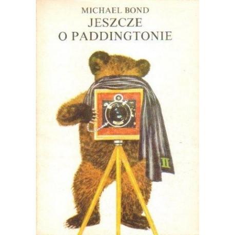 Michael Bond JESZCZE O PADDINGTONIE [antykwariat]