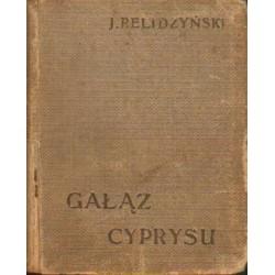 Józef Relidzyński GAŁĄŹ CYPRYSU. LIRYKI [antykwariat]