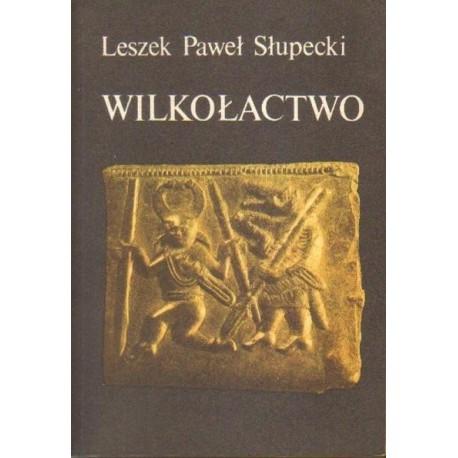 Leszek Paweł Słupecki WILKOŁACTWO [antykwariat]