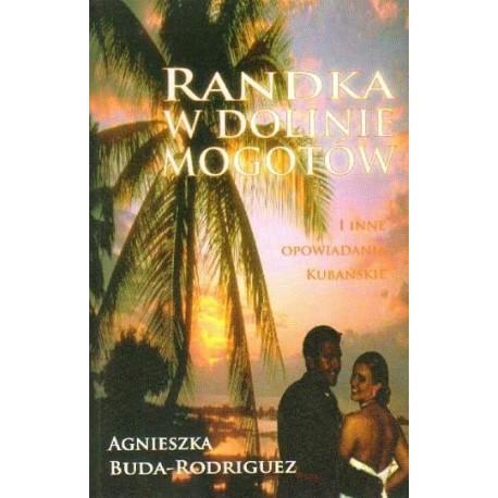 Agnieszka Buda-Rodriguez RANDKA W DOLINIE MOGOTÓW [antykwariat]