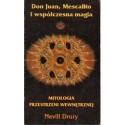Nevill Drury DON JUAN, MESCALITOI WSPÓŁCZESNA MAGIA. MITOLOGIA PRZESTRZENI WEWNĘTRZNEJ [antykwariat]