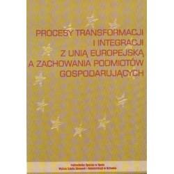 PROCESY TRANSFORMACJI I INTERGRACJI Z UNIĄ EUROPEJSKĄ A ZACHOWANIA PODMIOTÓW GOSPODARUJĄCYCH