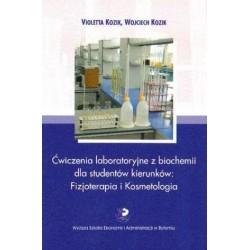 Violetta Kozik, Wojciech Kozik ĆWICZENIA LABORATORYJNE Z BIOCHEMII DLA STUDENTÓW KIERUNKÓW: FIZJOTERAPIA I KOSMETOLOGIA