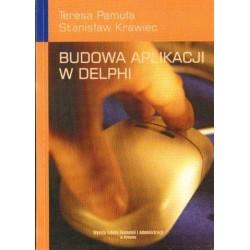 Teresa Pamuła, Stanisław Krawiec BUDOWA APLIKACJI W DELPHI
