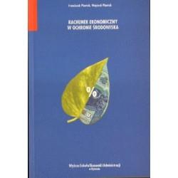 Franciszek Piontek, Wojciech Piontek RACHUNEK EKONOMICZNY W OCHRONIE ŚRODOWISKA