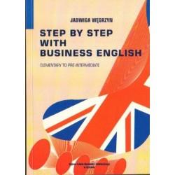 STEP BY STEP WITH BUSINESS ENGLISH. ELEMENTARY TO PRE-INTERMEDIATE Jadwiga Węgrzyn