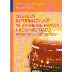 Stanisław Krawiec, Paweł Malik SYSTEMY INFORMACYJNE W ZAKRESIE PRAWA I ADMINISTRACJI. PRZEWODNIK METODYCZNY