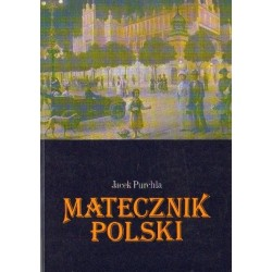 Jacek Purchla MATECZNIK POLSKI. POZAEKONOMICZNE CZYNNIKI ROZWOJU KRAKOWA W OKRESIE AUTONOMII GALICYJSKIEJ [antykwariat]