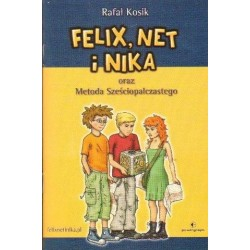 Rafał Kosik FELIX, NET I NIKA ORAZ METODA SZEŚCIOPALCZASTEGO [antykwariat]