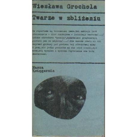 Wiesława Grochola TWARZE W ZBLIŻENIU [antykwariat]