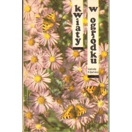 Znalezione obrazy dla zapytania Izabela Kiljańska Kwiaty w ogrodzie