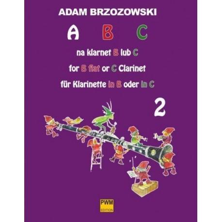 Adam Brzozowski ABC NA KLARNET B LUB C. PODRĘCZNIK DO NAUKI GRY NA KLARNECIE DLA NAJMŁODSZYCH. CZĘŚĆ 2