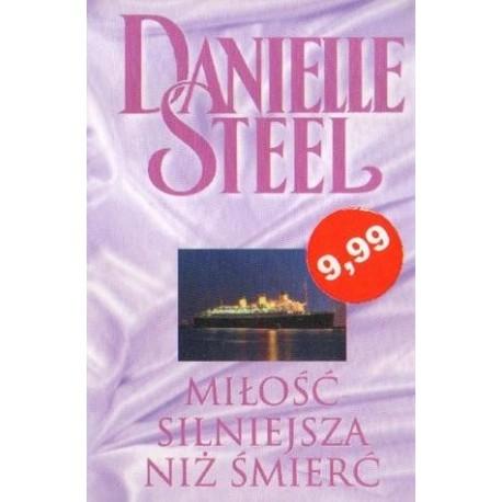 Danielle Steel MIŁOŚĆ SILNIEJSZA NIŻ ŚMIERĆ [antykwariat]