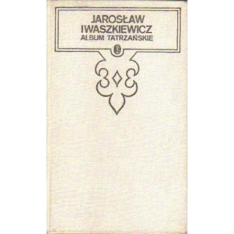 Jarosław Iwaszkiewicz ALBUM TATRZAŃSKIE [antykwariat]