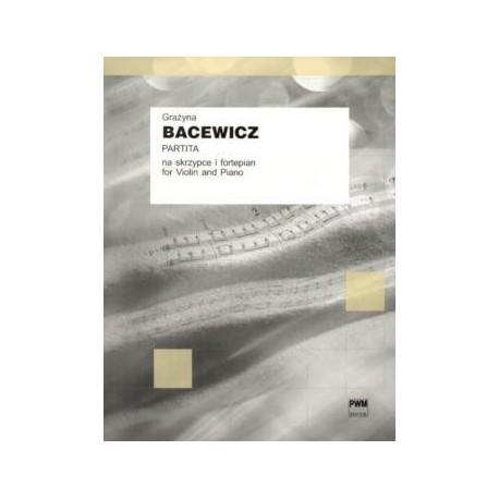 Grażyna  Bacewicz PARTITA NA SKRZYPCE I FORTEPIAN