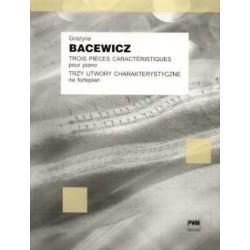 TRZY UTWORY CHARAKTERYSTYCZNE NA FORTEPIAN Grażyna Bacewicz