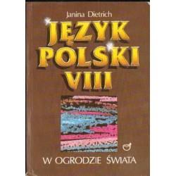 Janina Dietrich W OGRODZIE ŚWIATA. JĘZYK POLSKI VIII [antykwariat]