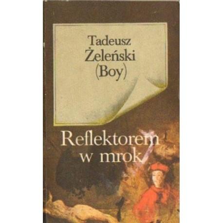 Tadeusz Żeleński (Boy) REFLEKTOREM W MROK [antykwariat]