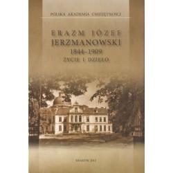 ERAZM JÓZEF JERZMANOWSKI 1844-1909. ŻYCIE I DZIEŁO