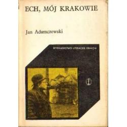 Jan Adamczewski ECH, MÓJ KRAKOWIE [antykwariat]