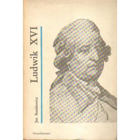 Jan Baszkiewicz LUDWIK XVI [antykwariat]