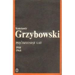 Konstanty Grzybowski PIĘĆDZIESIĄT LAT 1918-1968 [antykwariat]