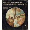 Giuseppe de Logu, Mario Abis MALARSTWO WENECKIE ZŁOTEGO OKRESU XV-XVIII W. [antykwariat]