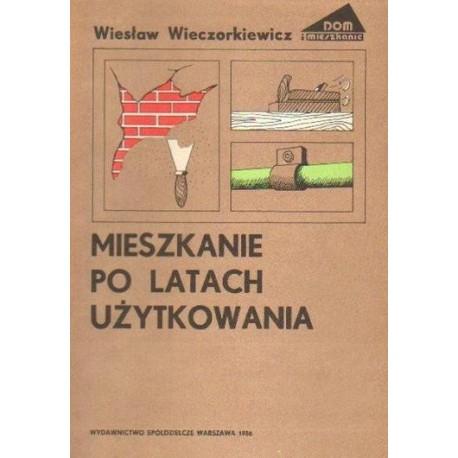Wiesław Wieczorkiewicz MIESZKANIE PO LATACH UŻYTKOWANIA [antykwariat]