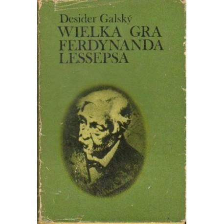 Desider Galsky WIELKA GRA FERDYNANDA LESSEPSA [antykwariat]