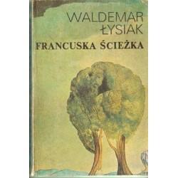 Waldemar Łysiak FRANCUSKA ŚCIEŻKA [antykwariat]