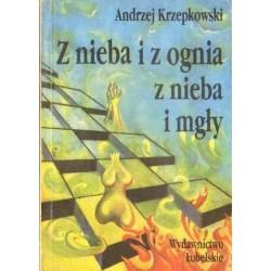 Andrzej Krzepkowski Z NIEBA I Z OGNIA Z NIEBA I MGŁY [antykwariat]
