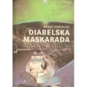 Marek Hemerling DIABELSKA MASKARADA [antykwariat]