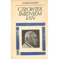 Alden Hatch CZŁOWIEK IMIENIEM JAN [antykwariat]