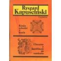 Ryszard Kapuściński KIRGIZ SCHODZI Z KONIA. CHRYSTUS Z KARABINEM NA RAMIENIU [antykwariat]