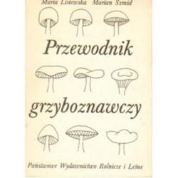 Maria Lisiewska, Marian Szmid PRZEWODNIK GRZYBOZNAWCZY [antykwariat]