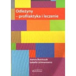 Joanna Rosińczuk, Izabella Uchmanowicz ODLEŻYNY - PROFILAKTYKA I LECZENIE