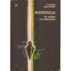 Czesław Spychalski RADIESTEZJA W DOMU I W OGRODZIE [antykwariat]