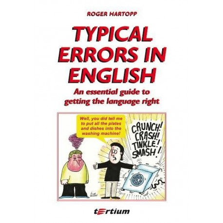 Roger Hartopp TYPICAL ERRORS IN ENGLISH. AN ESSENTIAL GUIDE TO GETTING THE LANGUAGE RIGHT