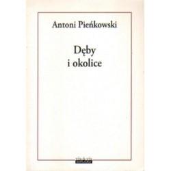 Antoni Pieńkowski DĘBY I OKOLICE